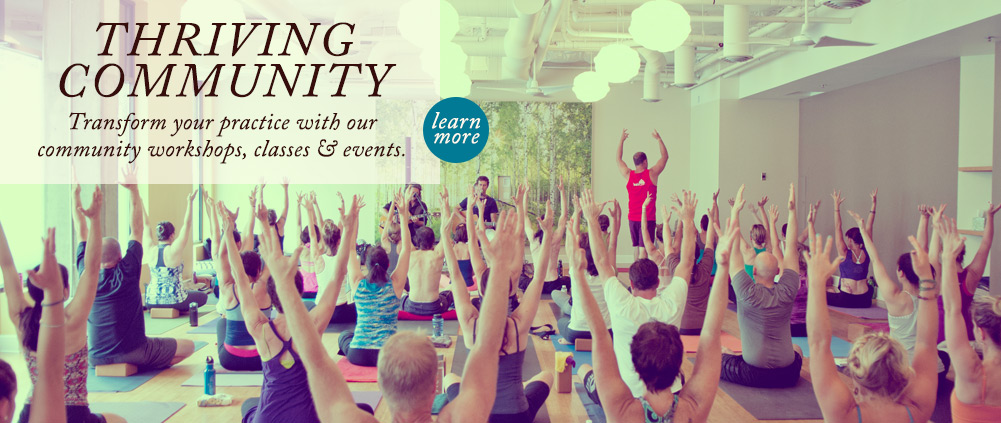 Thriving Community. Transform your practice with our community workshops, classes & events.